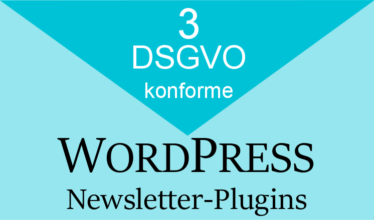 Drei DSGVO konforme Wordpress Newsletter Plugins
